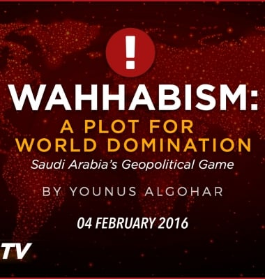 Wahhabism: A Plot for World Domination